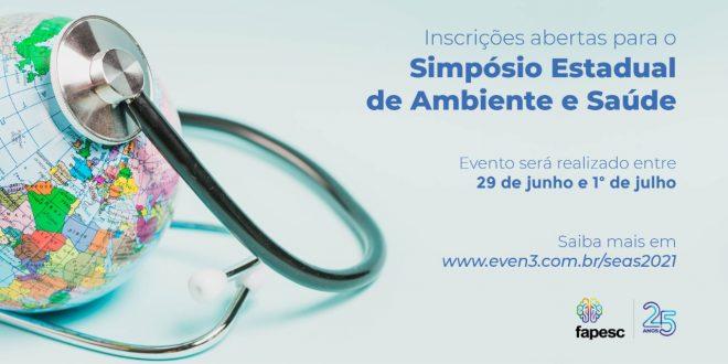 Inscrições abertas para o Simpósio Estadual em Ambiente e Saúde – SEAS 2021